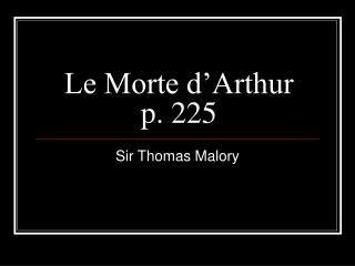 Le Morte d'Arthur p. 225