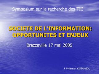 SOCIETE DE L INFORMATION: OPPORTUNITES ET ENJEUX