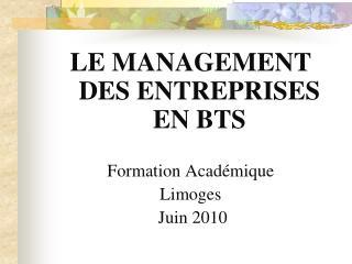 LE MANAGEMENT DES ENTREPRISES EN BTS  Formation Acad mique Limoges  Juin 2010