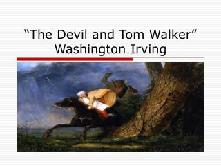 """""""The Devil and Tom Walker"""" Washington Irving"""