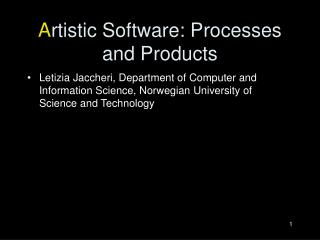 A rtistic Software: Processes and Products