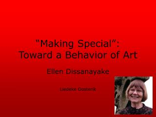 """Making Special"": Toward a Behavior of Art"