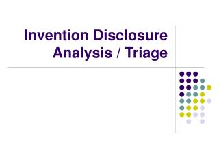 Invention Disclosure Analysis / Triage
