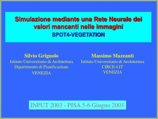 Simulazione mediante una Rete Neurale dei valori mancanti nelle immagini  SPOT4-VEGETATION
