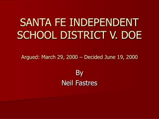 SANTA FE INDEPENDENT SCHOOL DISTRICT V. DOE Argued: March 29, 2000 – Decided June 19, 2000