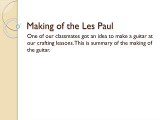 Making  of the Les Paul