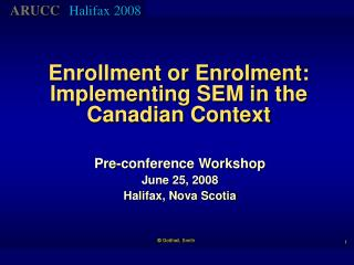 Enrollment or Enrolment: Implementing SEM in the Canadian Context