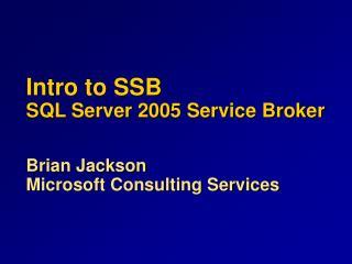 Intro to SSB SQL Server 2005 Service Broker