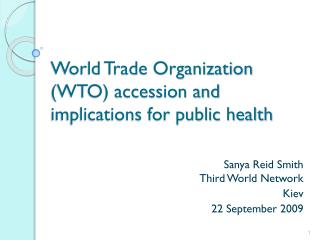 World Trade Organization (WTO) accession and implications for public health
