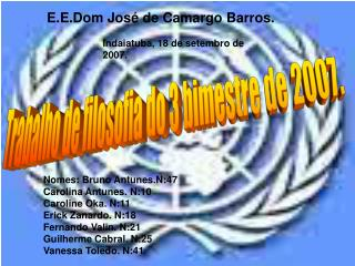 Nomes: Bruno Antunes. N:48 Carolina Antunes. N: 10 Caroline Oka De Sousa. N:11 Erick Zanardo. N: