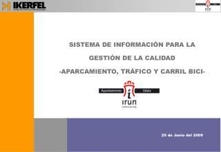 SISTEMA DE INFORMACIÓN PARA LA GESTIÓN DE LA CALIDAD -APARCAMIENTO, TRÁFICO Y CARRIL BICI-