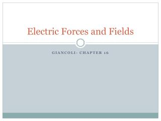 Electric Forces and Fields