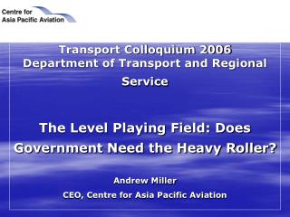 Transport Colloquium 2006 Department of Transport and Regional Service
