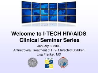 January 8, 2009 Antiretroviral Treatment of HIV-1 Infected Children Lisa Frenkel, MD