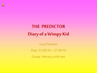 THE  PREDICTOR  Diary of a Wimpy Kid