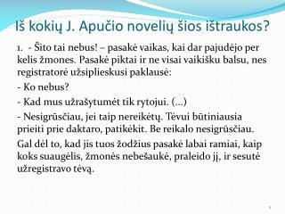 Iš kokių J. Apučio novelių šios ištraukos?