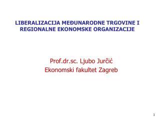 LIBERALIZACIJA MEĐUNARODNE TRGOVINE I REGIONALNE EKONOMSKE ORGANIZACIJE