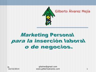 Marketing Personal  para la inserción laboral o de negocios.