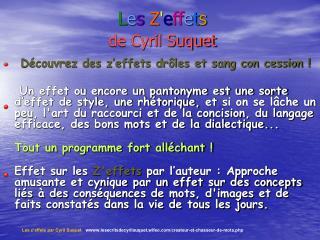 L e s Z ' e ff e t s de Cyril Suquet