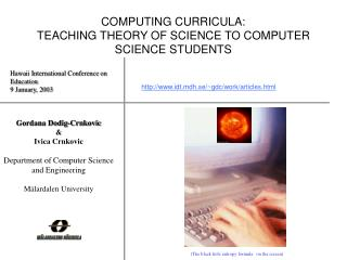 COMPUTING CURRICULA:  TEACHING THEORY OF SCIENCE TO COMPUTER SCIENCE STUDENTS