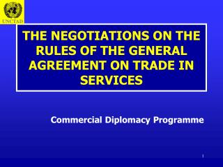 THE NEGOTIATIONS ON THE RULES OF THE GENERAL AGREEMENT ON TRADE IN SERVICES