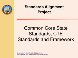 Common Core State Standards, CTE Standards and Framework