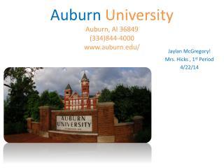 Auburn University Auburn, Al 36849 (334)844-4000 auburn/
