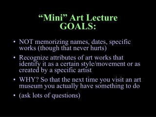 """Mini"" Art Lecture GOALS:"