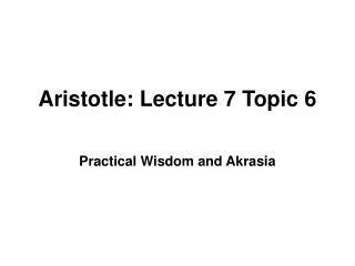 Aristotle: Lecture 7 Topic 6