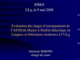 IFRES ULg, le 9 mai 2008