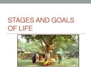 Stages and Goals of life