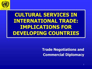 CULTURAL SERVICES IN INTERNATIONAL TRADE: IMPLICATIONS FOR DEVELOPING COUNTRIES
