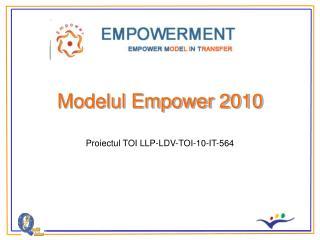 Modelul Empower 2010