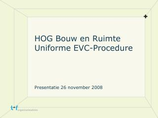 HOG Bouw en Ruimte Uniforme EVC-Procedure