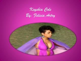 Keyshia  Cole  By: Felicia  Artry