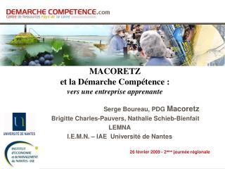 Serge Boureau, PDG  Macoretz Brigitte Charles-Pauvers, Nathalie Schieb-Bienfait LEMNA