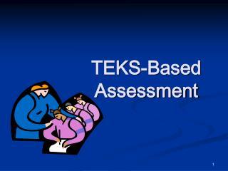 TEKS-Based Assessment