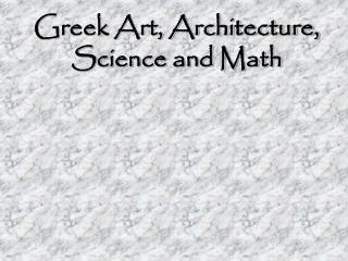 Greek Art, Architecture, Science and Math