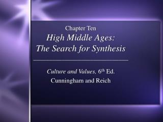 Chapter Ten High Middle Ages: The Search for Synthesis