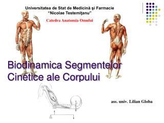 Biodinamic a  Segmentelor Cinetice ale Corpului