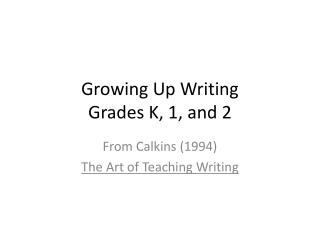 Growing Up Writing Grades K, 1, and 2