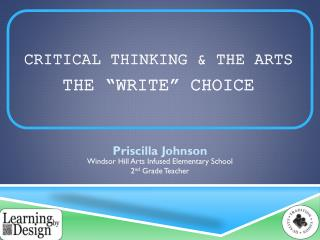 """Critical Thinking & the Arts The """"Write"""" Choice"""