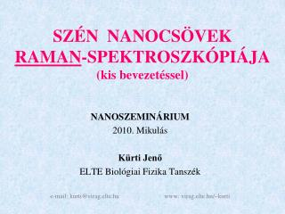SZÉN  NANOCSÖVEK  RAMAN -SPEKTROSZKÓPIÁJA (kis bevezetéssel)