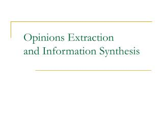 Opinions Extraction and Information Synthesis