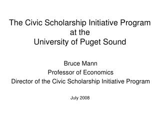 The Civic Scholarship Initiative Program at the University of Puget Sound