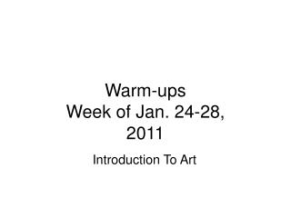 Warm-ups Week of Jan. 24-28, 2011