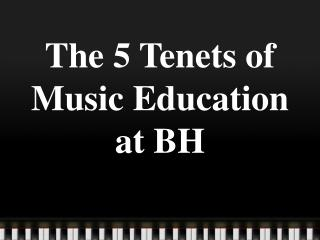 The 5 Tenets of Music Education at BH