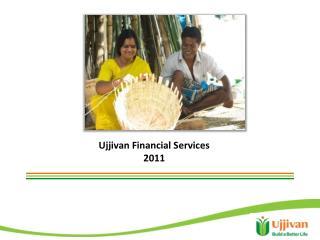 Ujjivan Financial Services  2011