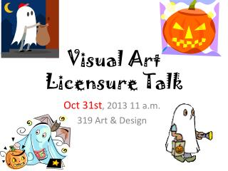Visual Art Licensure Talk