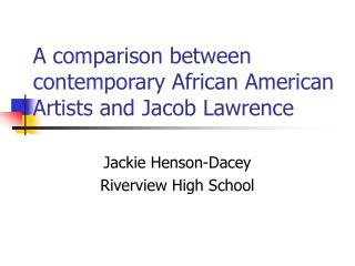 A comparison between contemporary African American Artists and Jacob Lawrence